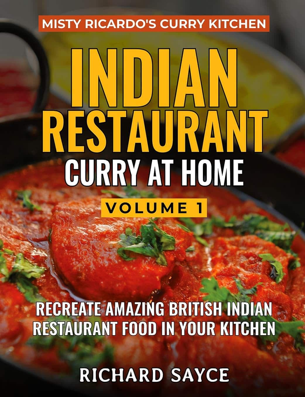 Indian Restaurant Curry at Home Volume 1